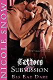 Big Bad Dare: Tattoos and Submission (Rock Hard Doms Book 2)