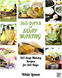 Soap Making: 365 Days of Soap Making Recipes Book (English Edition)