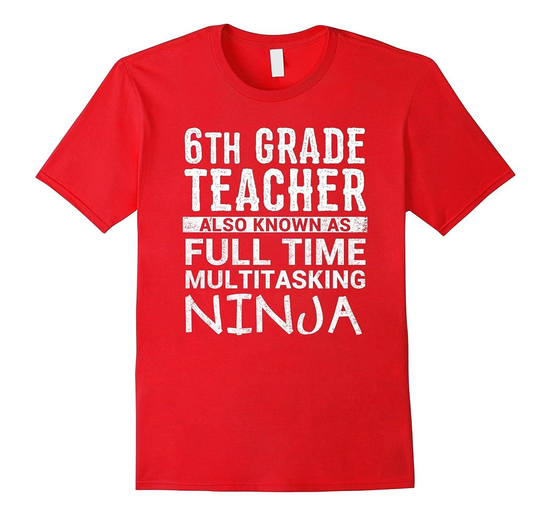 Funny Sixth 6th Grade Teacher Gift Idea Appreciation Shirt-ANZ ...