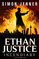 Ethan Justice: Incendiary (Ethan Justice - A Private Investigator Series Book 3) Kindle Edition