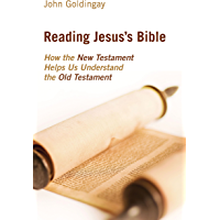 Reading Jesus's Bible: How the New Testament Helps Us Understand the Old Testament (English Edition)