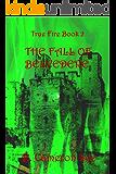 True Fire Book 2. The Fall of Belvedere