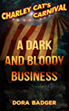 A Dark and Bloody Business (Charley Cat's Carnival Book 0)