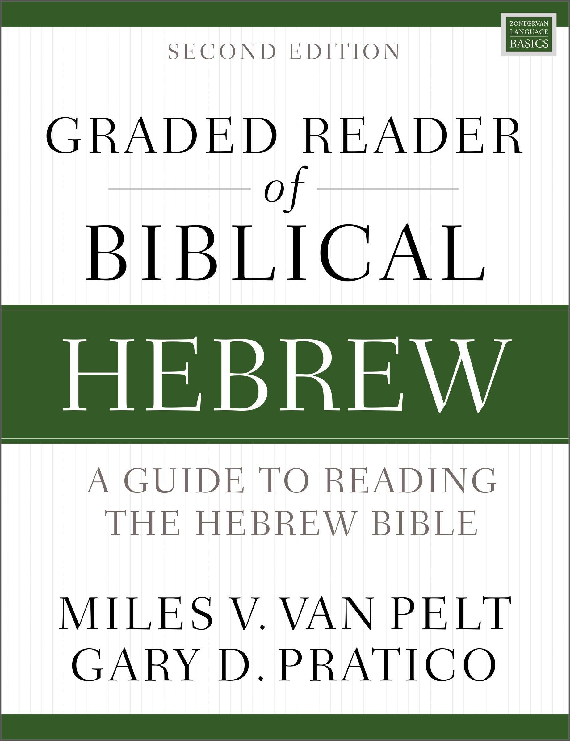 Graded Reader of Biblical Hebrew, Second Edition: A Guide to
