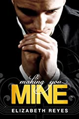 Making You Mine (The Moreno Brothers) Kindle Edition