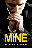 Making You Mine (The Moreno Brothers) (English Edition)