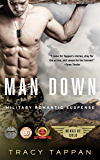 Man Down: Military Romantic Suspense (Wings of Gold Book 3)