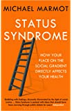 Status Syndrome: How Your Place on the Social Gradient Directly Affects Your Health