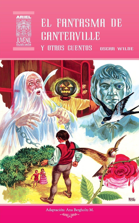 El Fantasma de Canterville: y Otros Cuentos: Volume 10 Ariel Juvenil Ilustrada: Amazon.es: Oscar Wilde, Tarquino Mejía, Ana Bergholtz M., Nelson Jácome, ...