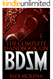The Complete Handbook on BDSM: Learn Everything you need for your trip down a Different Road