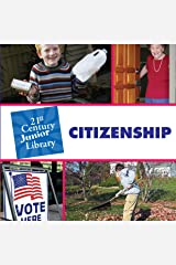Citizenship (21st Century Junior Library: Character Education) Kindle Edition