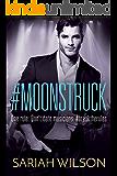 #Moonstruck (A #Lovestruck Novel)