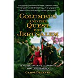 Columbus and the Quest for Jerusalem: How Religion Drove the Voyages that Led to America