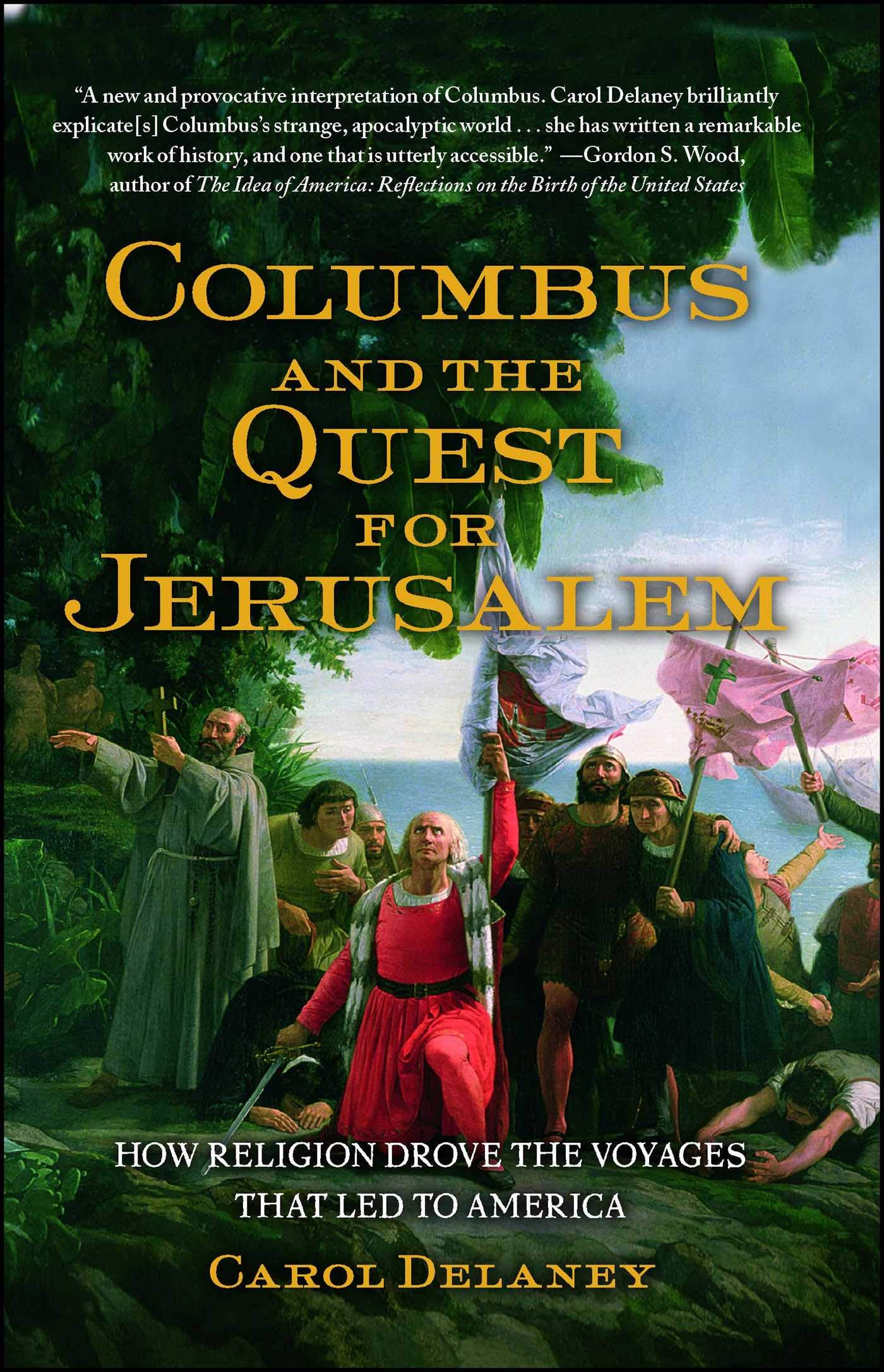 Columbus and the Quest for Jerusalem: How Religion Drove the Voyages