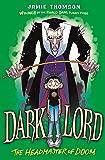 Dark Lord: Headmaster of Doom: Book 4