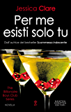 Per me esisti solo tu (The Billionaire Boys Club Series Vol. 8)
