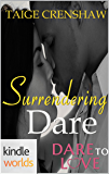 Dare To Love Series: Surrendering Dare (Kindle Worlds Novella)