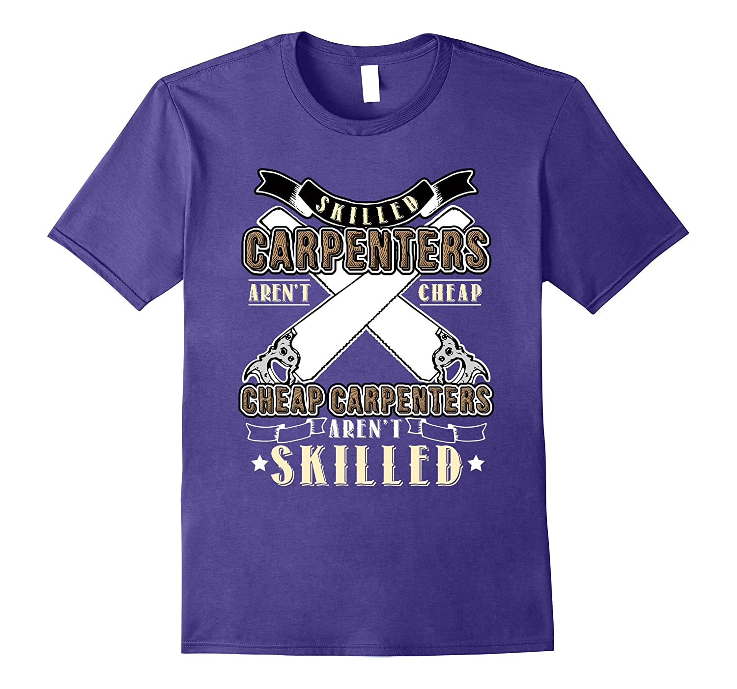 Cheap Carpenter Are Not Skilled T-Shirt-Vaci