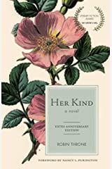 Her Kind, a novel: 5th Anniversary Edition Kindle Edition