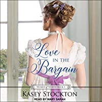 Love in the Bargain: Women of Worth, Book 1