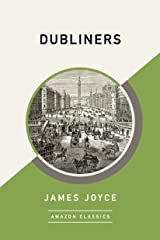 Dubliners (AmazonClassics Edition) Kindle Edition