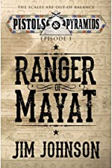 Ranger of Mayat (Pistols and Pyramids Book 1) Kindle Edition