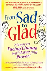 From Sad to Glad: 7 Steps to Facing Change with Love and Power Kindle Edition