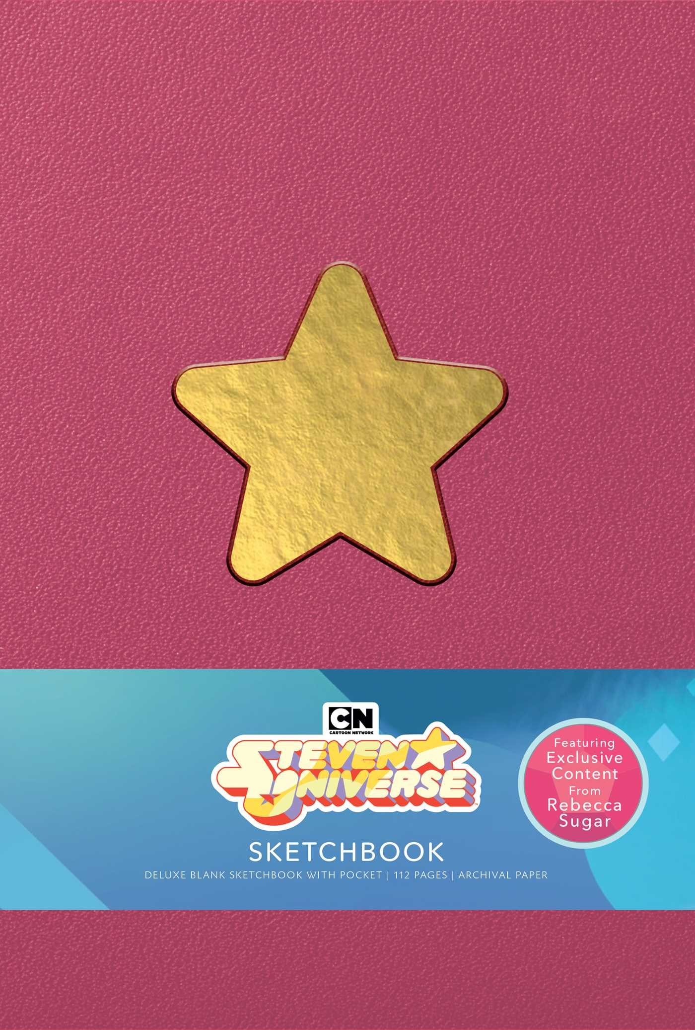 Steven Universe Deluxe Hardcover Blank Sketchbook: Rebecca Sugar Edition Hardcover – September 4, 2018 Insight Editions Insights 1683835654 ART / Popular Culture