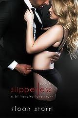 Slipperless #5: A Billionaire Love Story (Billionaire Romance: Slipperless Series) Kindle Edition