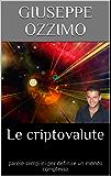Le criptovalute: parole semplici per definire un mondo complesso