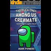 Tagebuch eines Among Us-Crewmates: Das erste Mal im Weltraum - Ein inoffizieller Among Us-Roman (Among Us Book) (German…