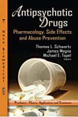 Antipsychotic Drugs: Pharmacology, Side Effects and Abuse Prevention (Psychiatry - Theory, Application and Treatments) Hardcover
