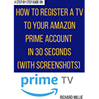How to Register a TV on your Amazon Prime Account: 3 Easy methods on how to register a new TV to my Amazon Account to…