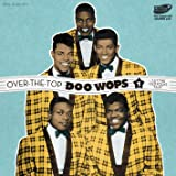 Vol. 1-Over the Top Doo Wops-Let the Old Folks Ta