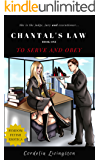 Chantal's Law: Book One: To Serve And Obey (Extreme Femdom)