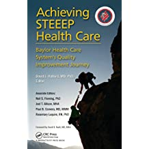 Achieving STEEEP Health Care: Baylor Health Care Systems Quality Improvement Journey Sep 26, 2013