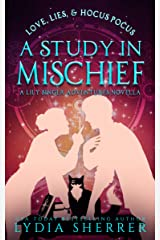 Love, Lies, and Hocus Pocus: A Study In Mischief (A Lily Singer Adventures Novella) (The Lily Singer Adventures) Kindle Edition