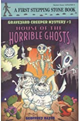 House of the Horrible Ghosts: Graveyard Creeper Mystery (Graveyard Creeper Mysteries) Kindle Edition