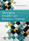 Managing Health Care Business Strategy