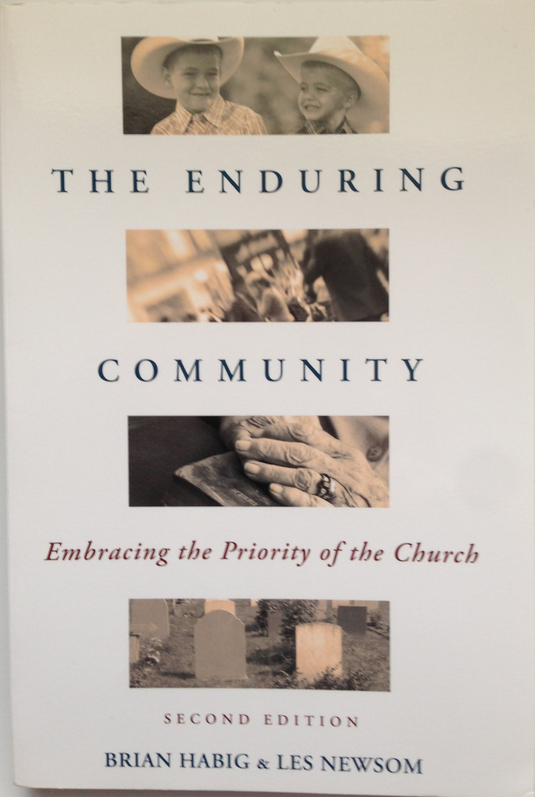 THE ENDURING COMMUNITY Embracing the Priority of the Church ebook