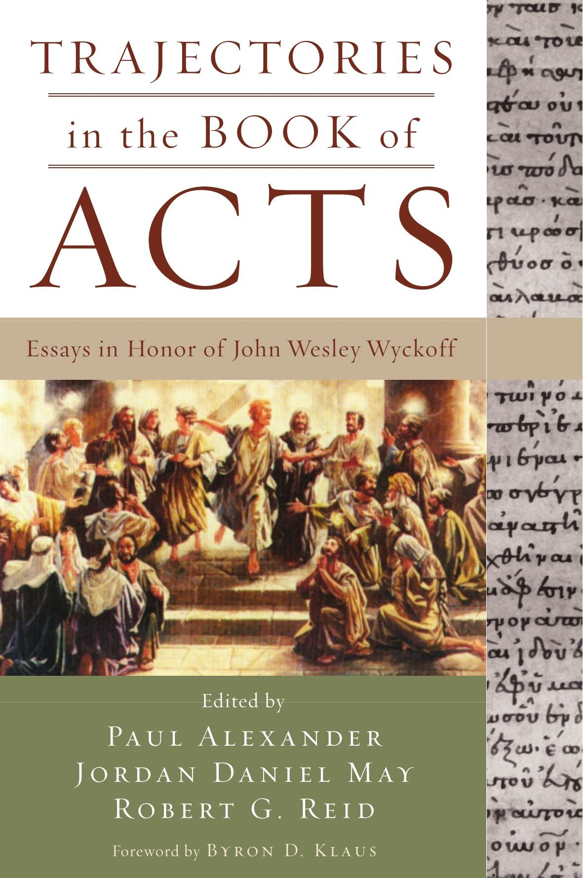 trajectories in the book of acts essays in honor of john wesley trajectories in the book of acts essays in honor of john wesley wyckoff daniel robert g reid paul alexander 9781606085400 com