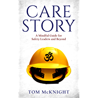 Care Story: A Mindful Guide for Safety Leaders and Beyond