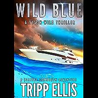 Wild Blue: A Coastal Caribbean Adventure (Tyson Wild Thriller Book 34)