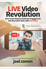 Live Video Revolution: How to Get Massive Customer Engagement and Skyrocket Sales with Live Video Kindle Edition