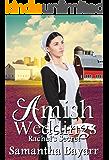 Amish Weddings: Amish Romance: Rachel's Secret (Amish Wedding Romance Book 3)