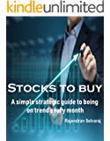 Stocks to Buy: A simple strategic guide to being on trend every month