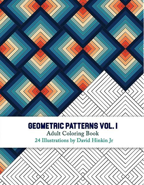 - Geometric Patterns - Adult Coloring Book Vol. 1 - Inkcartel (Volume 1)  (9781986283601): Hinkin Jr, David: Books - Amazon.com