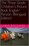 The Three Goats  Children's Picture Book English-Persian (Bilingual Edition)