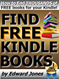 Find Free Kindle Books: A how-to guide to finding and loading free books on your Kindle Fire