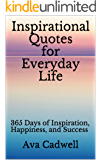 Inspirational Quotes for Everyday Life: 365 Days of Inspiration, Happiness, and Success